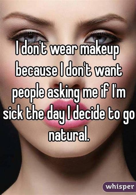 Wear Lipstick Doctors Orders by I Don T Wear Makeup Because I Don T Want Asking Me