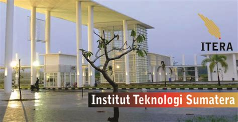 institut teknologi sumatera itera menerima mahasiswa