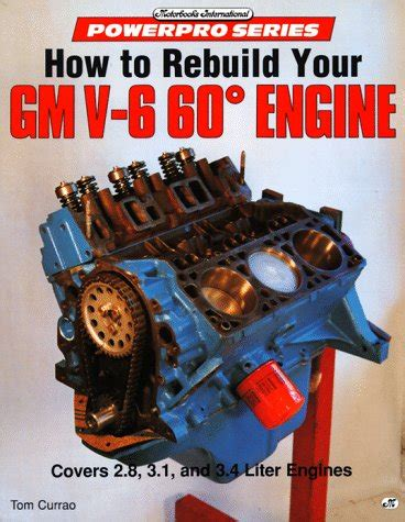 automotive engines diagnosis repair rebuilding books how to rebuild your gm v6 60 degree engine motorbooks