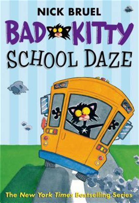 bad c daze books bad school daze nick bruel 9781250039477