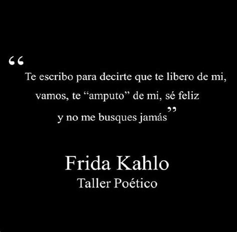 libero in spanish te libero de mi f r i d a pinterest frases poem and