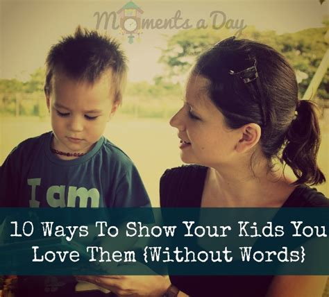 10 Ways To Show Your by 10 Easy Ways To Show Your You Them Without