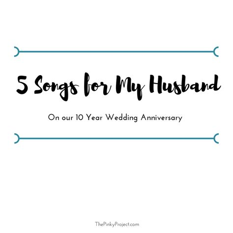 song for husband 5 songs for my husband