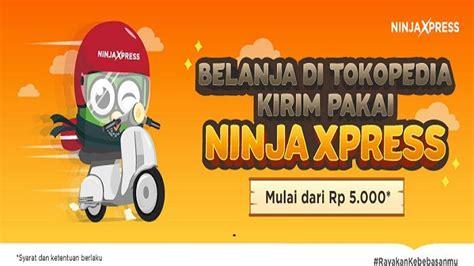 email ninja xpress gandeng ninja xpress tokopedia tambah fitur logistik baru