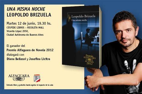 una misma noche premio leopoldo brizuela presenta una misma noche novela ganadora del premio alfaguara 2012