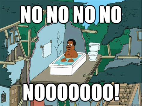No Meme Picture - no no no no nooooooo cleveland quickmeme
