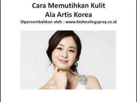 tutorial dandan ala artis korea full download cara memutihkan kulit secara alami dan