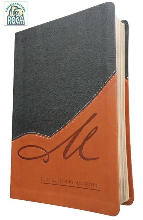 biblia de estudio macarthur rvr 1602559392 biblia de estudio macarthur piel italiana dos tonos rvr60