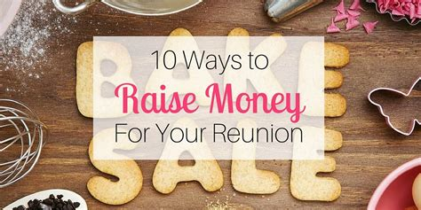 10 Easy Ways To Raise Money For Your School by 10 Ways To Raise Money For Your Reunion