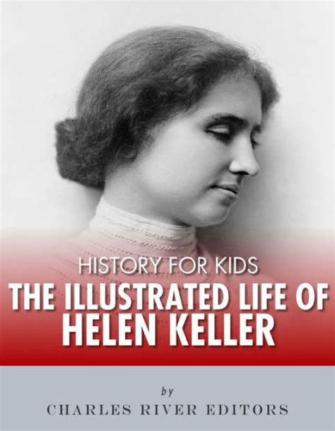biography helen keller amazon history for kids the illustrated life of helen keller by
