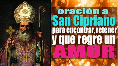 oracin a san cipriano para amansar y que tu pareja oraci 243 n poderosa y milagrosa a san cipriano para atraer