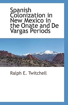 ralph emerson twitchell the historian who found new mexico s future in the past books 9781117874555 colonization in new mexico in the