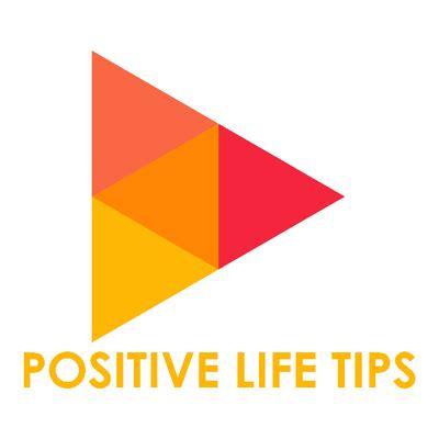 life tips positive life tips poslifetips twitter