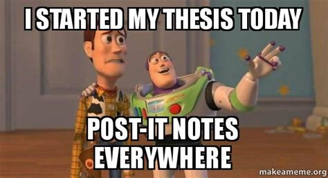 Post It Meme - i started my thesis today post it notes everywhere buzz