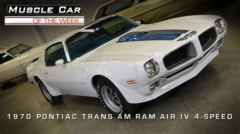muscle car   week video    pontiac trans  ram air iv youtube