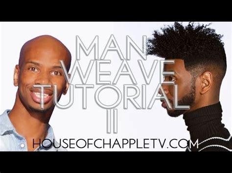 man weave fade man weave 2 tutorial youtube