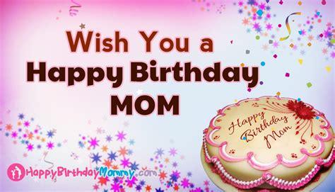 I Wish You Happy Birthday Wish You A Happy Birthday Mom Happybirthdaymommy Com