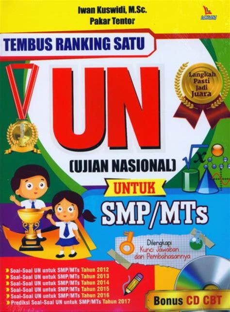 Trik Taklukkan Un Ujian Nasional Untuk Smp Mts 2018 Bonus Cd bukukita tembus ranking satu un ujian nasional