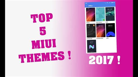 miui themes stopped working top 5 best miui themes 2017 youtube