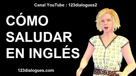 youtube imagenes saludos en ingles curso de ingl 233 s 73 c 243 mo saludar en ingl 233 s hola en ingl 233 s