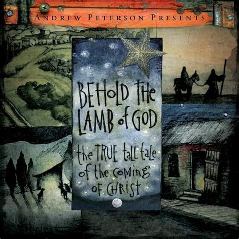 andrew peterson album quot behold the of god quot world