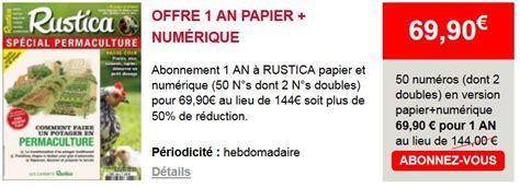 Abonnements Rustica Fr by Les Offres D Abonnement 224 Rustica L Hebdo Jardin Rustica Fr