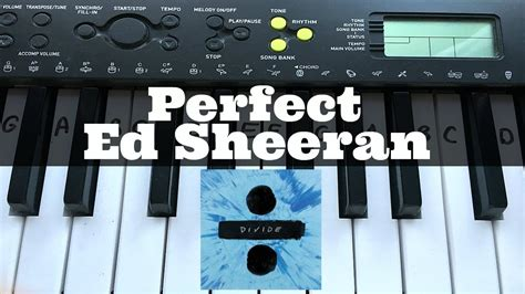 keyboard tutorial ed sheeran perfect ed sheeran easy keyboard tutorial with notes