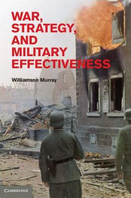 War Strategy And Military Effectiveness By Williamson