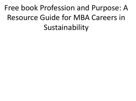 How Does Mba Come In Career by Free Book Profession And Purpose A Resource Guide For Mba