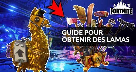 fortnite guide guide fortnite comment obtenir facilement des lamas