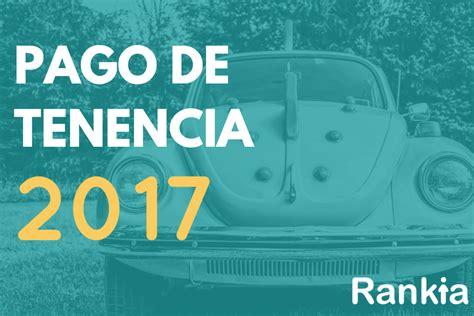 fechas para pagar tenencia 2017 pago de tenencia en 2017 rankia