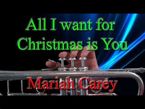 how to play all i want for christmas minor key ft how to play all i want for christmas is you on trumpet