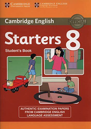 libro cambridge english starters libro cambridge english young learners 8 starters student s book authentic examination papers