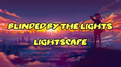 Blinded By The Lights Lyrics by Lightscape Blinded By The Lights Lyrics