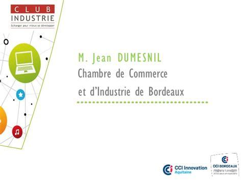 chambre de commerce et d industrie bordeaux transformation digitale de l industrie cci bordeaux 17