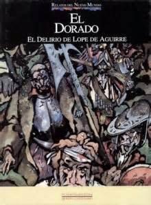 ursua spanish edition el dorado el delirio de lope de aguirre carlos albiac alberto breccia manuel gonzalez