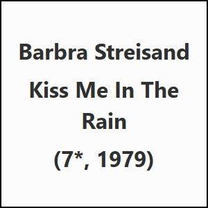 barbra streisand kiss me in the rain barbra streisand kiss me in the rain