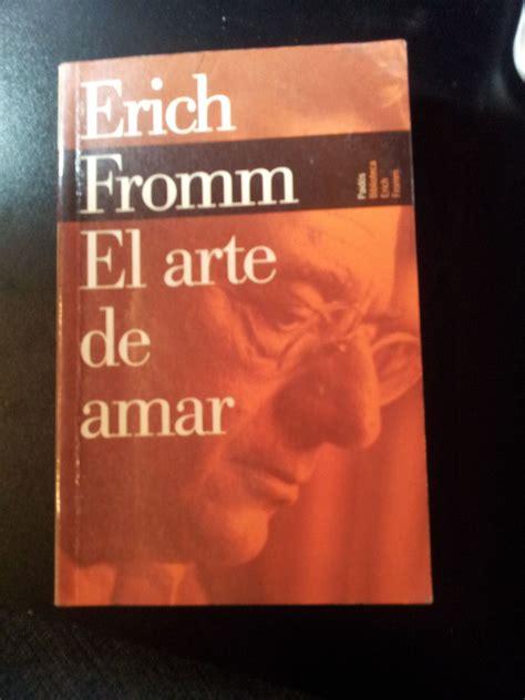 el arte de amar 1539861201 el arte de amar erich fromm libros espa 209 ol ingles las artes amar y libros