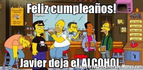 imagenes de feliz viernes a beber feliz cumplea 241 os javier deja el alcohol meme simpsons