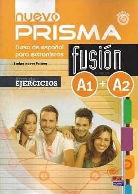 descargar nuevo prisma fusion a1 a2 exercises book libro de texto gratis nuevo prisma fusion a1 a2 exercises book nuevo prisma team 9788498485226