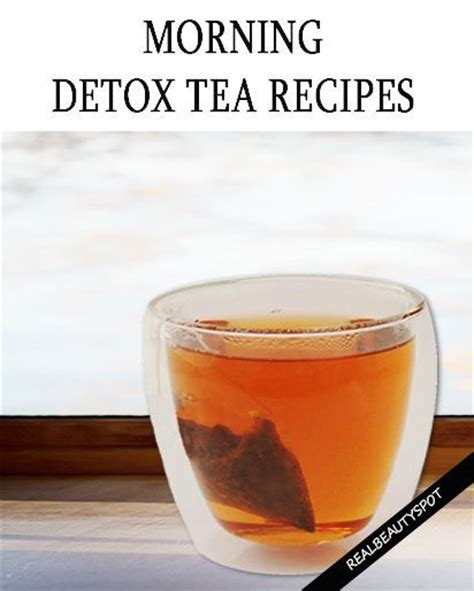 Best Detox For Glowing Skin by Morning Detox Tea Recipes For Healthy And Glowing