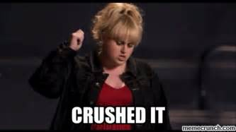 Pitch Perfect Meme - fat amy crushed it