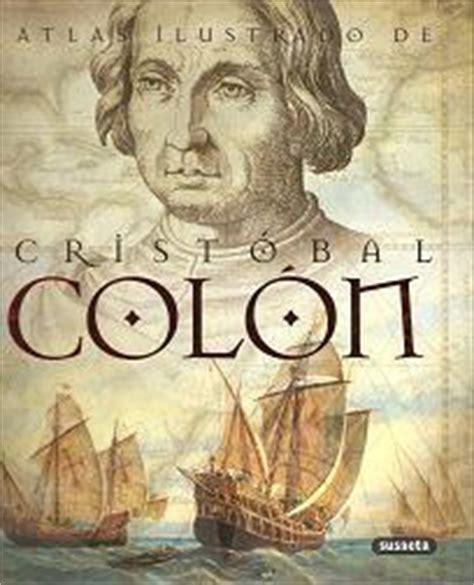 libro atlas ilustrado de cristobal atlas ilustrado de crist 243 bal col 243 n libros n 193 uticos lectura n 225 utica descubrimientos y