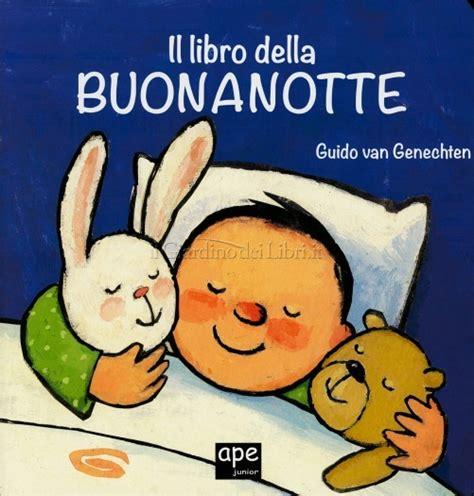 il libro delle il libro della buonanotte di guido genechten