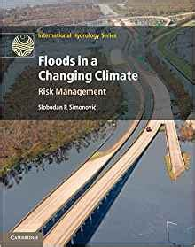 floods volume 2 risk management books floods in a changing climate risk management