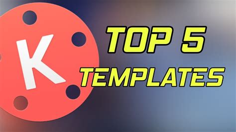 templates for kinemaster top 5 editable kinemaster templates for android free