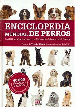 enciclopedia de los animales los andes libros enciclopedia mundial de perr
