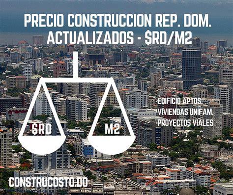 precio de obra por metro cuadrado costo construccion por metro cuadrado actualizado en rd