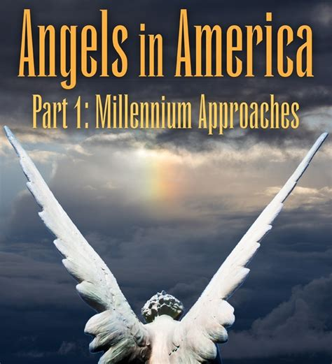 angels in america part 1 the millennium approaches calendar of events missouri state