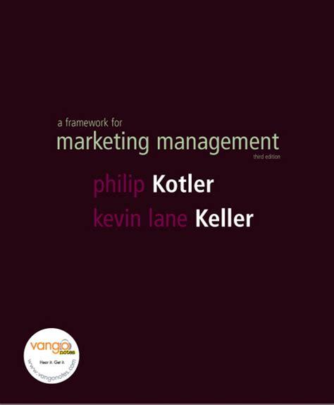 Keller School Of Management Mba by Kotler Keller Framework For Marketing Management Pearson